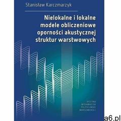 Nielokalne i lokalne modele obliczeniowe oporności akustycznej struktur warstwowych (9788381561662) - ogłoszenia A6.pl