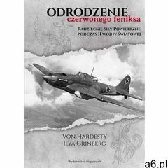 Odrodzenie Czerwonego Feniksa. Radzieckie Siły Powietrzne podczas II wojny światowej - ogłoszenia A6.pl
