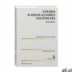Ustawa o działalności leczniczej. komentarz - maciej dercz, tomasz rek (pdf) - ogłoszenia A6.pl