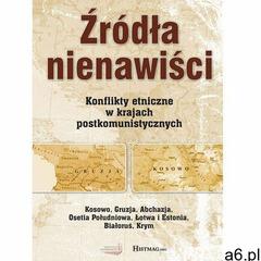 Źródła nienawiści. Konflikty etniczne w krajach postkomunistycznych - Praca zbiorowa (9788362329991) - ogłoszenia A6.pl