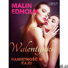 Walentynki: Namiętność w raju - opowiadanie erotyczne - Malin Edholm (EPUB) (9788726209556) - ogłoszenia A6.pl