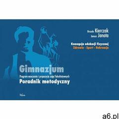 Koncepcja edukacji fizycznej Zdrowie Sport Rekreacja - Urszula Kierczak, Janusz Janota - ogłoszenia A6.pl