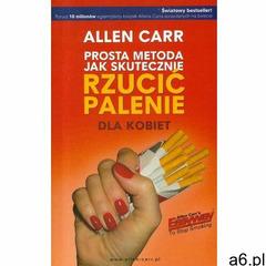 Prosta metoda jak skutecznie rzucić palenie dla kobiet - Allen Carr (MOBI) (287 str.) - ogłoszenia A6.pl
