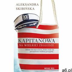 Kapitanowa na wielkiej żegludze. Darmowy odbiór w niemal 100 księgarniach! (184 str.) - ogłoszenia A6.pl