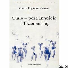 Ciało - poza Innością i Tożsamością. Trzy figury ciała w filozofii współczesnej (9788379080502) - ogłoszenia A6.pl