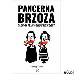 Pancerna brzoza. Słownik prawicowej polszczyzny - Galopujący Major (EPUB), Galopujący Major - ogłoszenia A6.pl