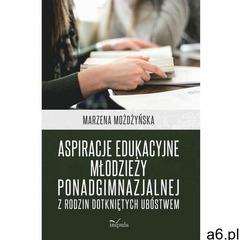 Aspiracje edukacyjne młodzieży ponadgimnazjalnej z rodzin dotkniętych ubóstwem (2018) - ogłoszenia A6.pl