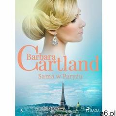 Sama w Paryżu - Ponadczasowe historie miłosne Barbary Cartland - Barbara Cartland (EPUB) - ogłoszenia A6.pl