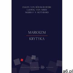 Marksizm. Krytyka - Ludwig von Mises, Murray Newton Rothbard, Eugen von Böhm-Bawerk - ogłoszenia A6.pl
