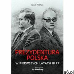 Prezydentura polska w pierwszych latach III RP. Darmowy odbiór w niemal 100 księgarniach! (2019) - ogłoszenia A6.pl