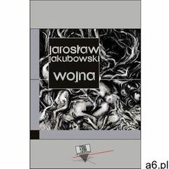 Wojna - jarosław jakubowski, katarzyna tchórz, filip kowalkowski (epub) - ogłoszenia A6.pl