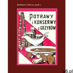 Potrawy i konserwy z grzybów. Darmowy odbiór w niemal 100 księgarniach!, Armoryka - ogłoszenia A6.pl