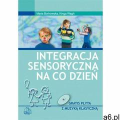 Integracja sensoryczna na co dzień - Maria Borkowska, Kinga Wagh (EPUB) (9788320058659) - ogłoszenia A6.pl