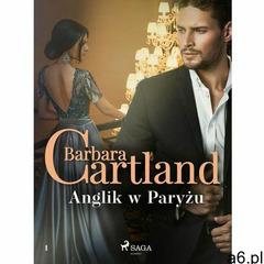 Anglik w Paryżu - Ponadczasowe historie miłosne Barbary Cartland - Barbara Cartland (EPUB), Saga - ogłoszenia A6.pl