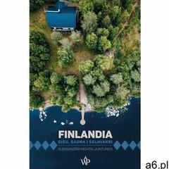 Finlandia. Sisu, sauna i salmiakki - Aleksandra Michta-Juntunen (MOBI) (320 str.) - ogłoszenia A6.pl