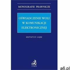 Oświadczenie woli w komunikacji elektronicznej - krzysztof gajek (pdf) - ogłoszenia A6.pl