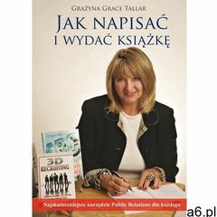 Jak napisać i wydać książkę? Najskuteczniejsze narzędzie public relations dla każdego - ogłoszenia A6.pl