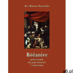 Różaniec. Przyczynek do jego historii i znaczenia - Marian Nassalski (MOBI) - ogłoszenia A6.pl