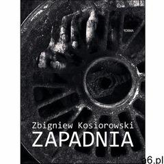 Zapadnia - Zbigniew Kosiorowski, Rafał Babczyński, Magdalena Nowicka (EPUB), Forma - ogłoszenia A6.pl