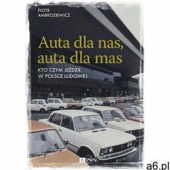 Auta dla nas, auta dla mas. Darmowy odbiór w niemal 100 księgarniach! (272 str.) - ogłoszenia A6.pl
