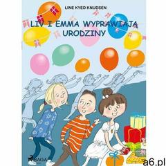 Liv i Emma: Liv i Emma wyprawiają urodziny - Line Kyed Knudsen (MOBI) (9788726093902) - ogłoszenia A6.pl