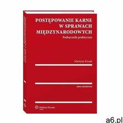 Postępowanie karne w sprawach międzynarodowych. podręcznik praktyczny - martyna kusak (pdf) (9788381 - ogłoszenia A6.pl