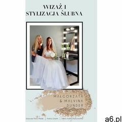 Wizaż i stylizacja ślubna - Malvina Dunder, Małgorzata Dunder (EPUB) (9788381558617) - ogłoszenia A6.pl
