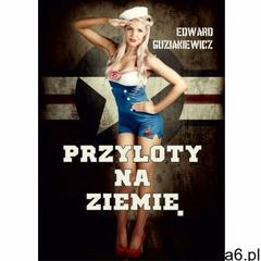 Przyloty na Ziemię - Edward Guziakiewicz - Zostań stałym klientem i kupuj jeszcze taniej (9788392966 - ogłoszenia A6.pl