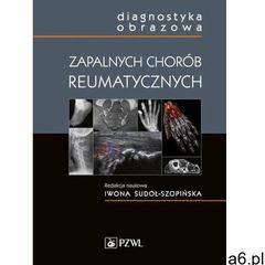 Diagnostyka obrazowa zapalnych chorób reumatycznych. Darmowy odbiór w niemal 100 księgarniach! (2016 - ogłoszenia A6.pl