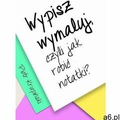 Wypisz, wymaluj, czyli jak robić notatki? - piotr krupiński (epub) - ogłoszenia A6.pl