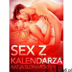 Seks z kalendarza - opowiadanie erotyczne - Katja Slonawski (MOBI) (9788726209334) - ogłoszenia A6.pl