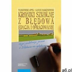 Kroniki szkolne z błędowa. edycja i opracowanie - włodzimierz appel, janusz marcinkowski (pdf) (9788 - ogłoszenia A6.pl