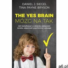 The Yes Brain. Mózg na Tak - Daniel J. Siegel, Tina Payne Bryson (MOBI) - ogłoszenia A6.pl