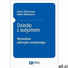 Dziecko z autyzmem - Hanna Olechnowicz, Robert Wiktorowicz (MOBI) (208 str.) - ogłoszenia A6.pl