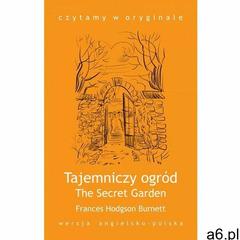 """""""The Secret Garden / Tajemniczy ogród"""" - Frances Hodgson Burnett (2013) - ogłoszenia A6.pl"""