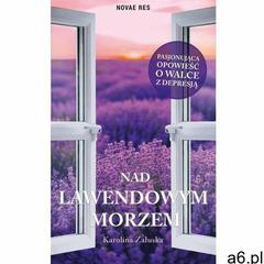 Nad lawendowym morzem. Darmowy odbiór w niemal 100 księgarniach!, Novae Res - ogłoszenia A6.pl