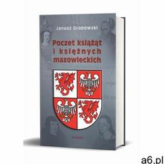 Poczet książąt i księżnych mazowieckich - Janusz Grabowski (PDF) - ogłoszenia A6.pl