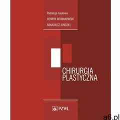 Chirurgia plastyczna. Darmowy odbiór w niemal 100 księgarniach! (9788320058505) - ogłoszenia A6.pl