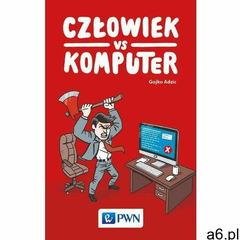 Człowiek vs Komputer. Darmowy odbiór w niemal 100 księgarniach! (2019) - ogłoszenia A6.pl