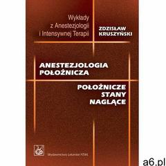 Anestezjologia położnicza. Darmowy odbiór w niemal 100 księgarniach! (2007) - ogłoszenia A6.pl