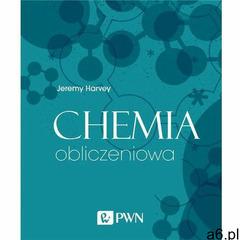 Chemia obliczeniowa. Darmowy odbiór w niemal 100 księgarniach! (2019) - ogłoszenia A6.pl