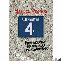 Alternatywy 4 Przewodnik po serialu i rzeczywistości Janusz Płoński (142 str.) - ogłoszenia A6.pl