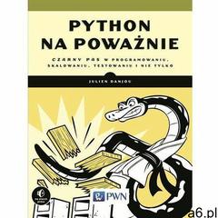 Python na poważnie. Darmowy odbiór w niemal 100 księgarniach!, Wydawnictwo Naukowe PWN - ogłoszenia A6.pl