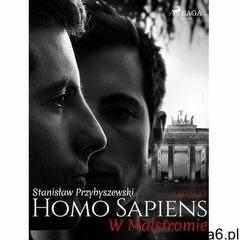 Homo sapiens 3: w malstromie - stanisław przybyszewski (mobi) (9788726426243) - ogłoszenia A6.pl