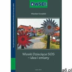 Wioski dziecięce sos - idea i zmiany - wiesław kowalski (pdf) (9788364527982) - ogłoszenia A6.pl