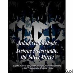 Srebrne zwierciadło. The Silver Mirror - Arthur Conan Doyle (MOBI) (9788380647510) - ogłoszenia A6.pl