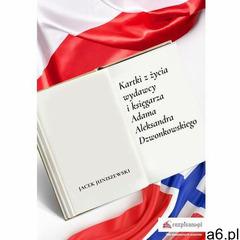 Kartki z życia wydawcy i księgarza Adama Aleksandra Dzwonkowskiego (9788230340288) - ogłoszenia A6.pl