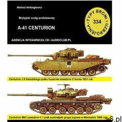 Czołg podstawowy a-41 centurion - mariusz wołongiewicz (pdf) - ogłoszenia A6.pl