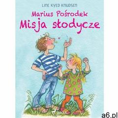 Marius Pośrodek - Misja słodycze - Line Kyed Knudsen (EPUB), Line Kyed Knudsen - ogłoszenia A6.pl