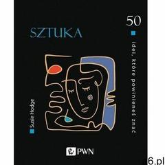 50 idei, które powinieneś znać. sztuka - susie hodge (mobi) - ogłoszenia A6.pl